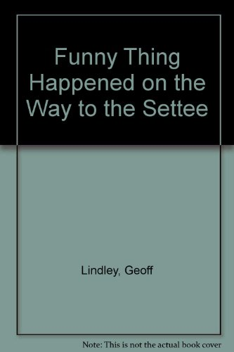 A Funny Thing Happened on the Way: Lindley, Geoff. Southfield,