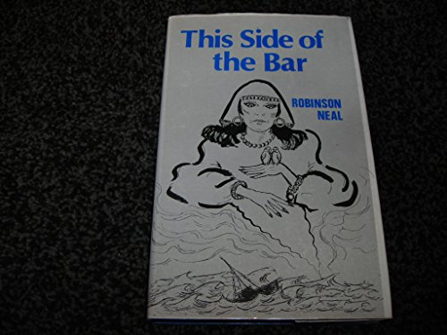This Side of the Bar: Neal, Robinson
