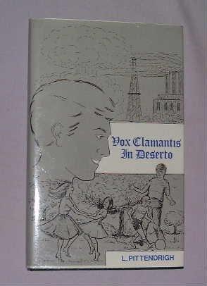 Vox Clamatis in Deserto: Pittendrigh, L.
