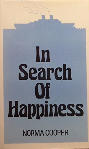 In Search of Happiness (SCARCE HARDBACK FIRST EDITION, FIRST PRINTING SIGNED BY THE AUTHOR)