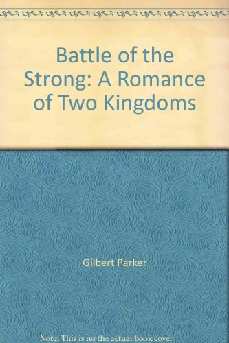Battle of the Strong: A Romance of Two Kingdoms