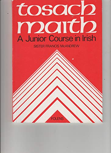 9780861211661: Tosach maith: A junior course in Irish