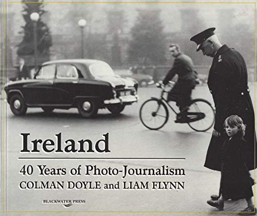 Ireland: 40 Years of Photographs: Doyle, Colman, Flynn, Liam