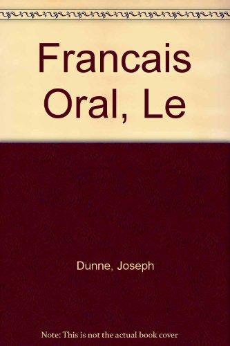 Francais Oral, Le (9780861216390) by Joseph Dunne