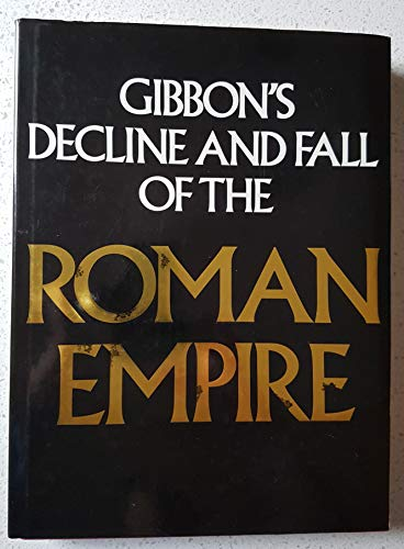 GIBBON'S DECLINE AND FALL OF THE ROMAN EMPIRE Abridged and Illustrated