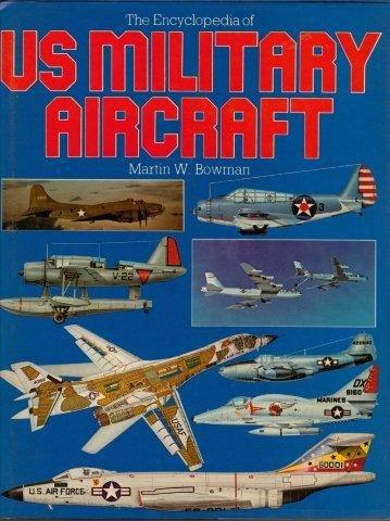 9780861240548: Encyclopedia of Us Military Aircraft