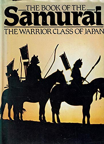 9780861240616: The Book of the Samurai the Warrior Class of Japan