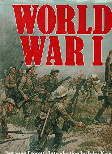 World War I: An Illustrated History: EVERETT. SUSANNE
