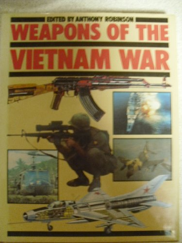Weapons Of The Vietnam War: Anthony Robinson .