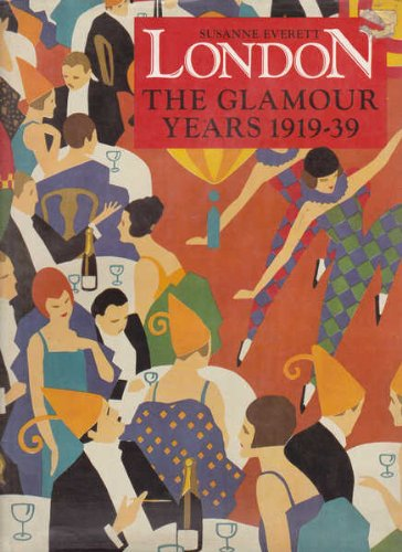 London The Glamour Years 1919-1939: Everett, Susanne