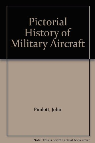 9780861243891: Pictorial History of Military Aircraft