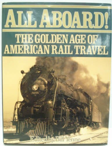 All Aboard: ed. Bill Yenne