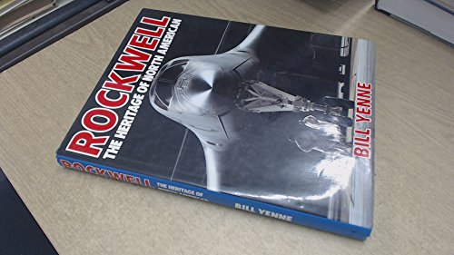 Rockwell: The Heritage of North American Aviation (086124544X) by Bill Yenne
