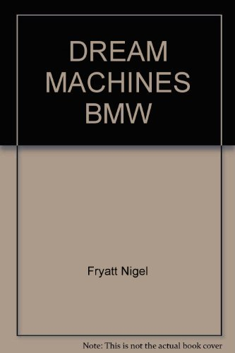 Dream Machines BMW (0861246144) by FRYATT