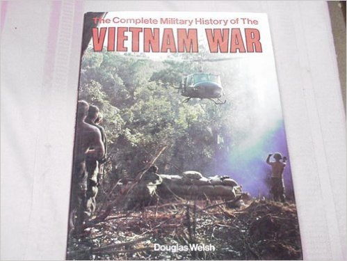 The Complete Military History of the Vietnam War