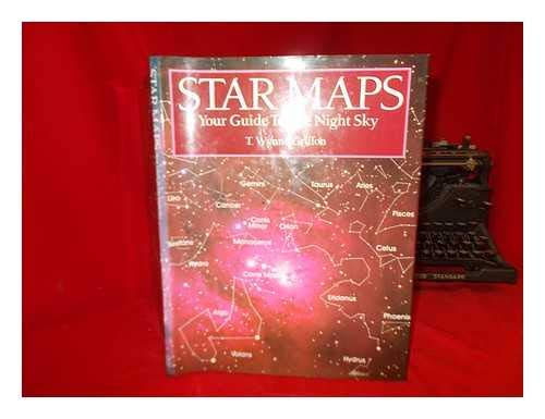 Star Maps: Your Guide to the Night Sky.: WYNNE GRIFFON