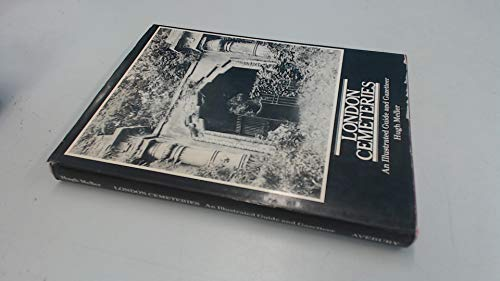 London Cemeteries An Illustrated Guide and Gazetteer