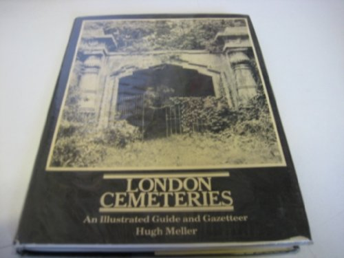 9780861270040: London Cemeteries: An Illustrated Guide and Gazetteer