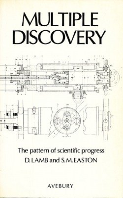 Multiple discovery: The pattern of scientific progress (0861270258) by Lamb, David