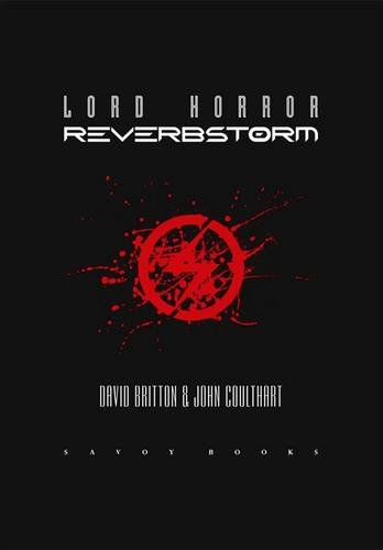 Lord Horror: Reverbstorm: David Britton