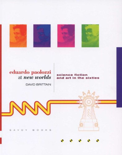 9780861301287: Eduardo Paolozzi At New Worlds Science Fiction And Art In The Sixties