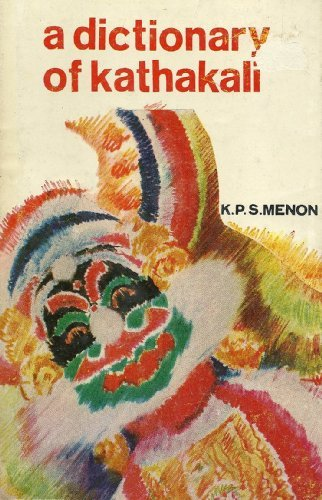 A Dictionary of Kathakali: K. P. Menon,