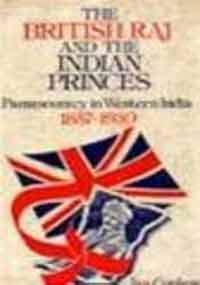 9780861312450: The British Raj and the Indian Princes: Paramountcy in Western India, 1857-1930
