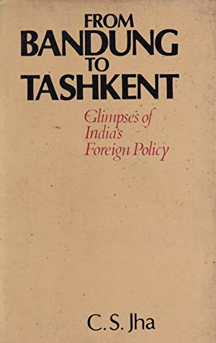 9780861313983: From Bandung to Tashkent: Glimpses of India's Foreign Policy