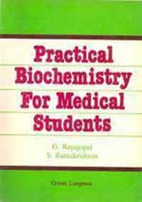 Practical Biochemistry for Medical Students: G Rajagopal,S. Ramakrishnan