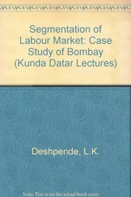 9780861314935: Segmentation of Labour Market: A Case Study of Bombay (Kunda Datar Lectures)