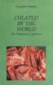 9780861318278: Cheated by the World: The Palestinian Experience
