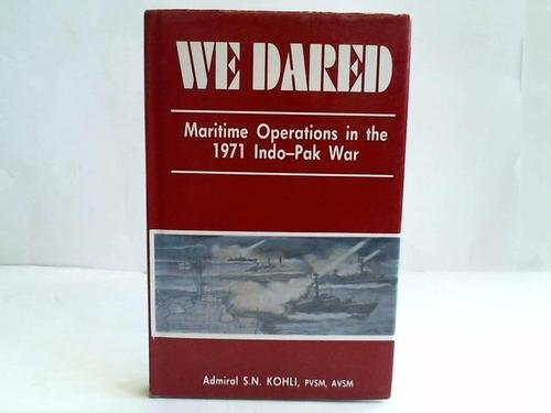 9780861322091: We Dared: Maritime Operations in the 1971 Indo-Pakistan War