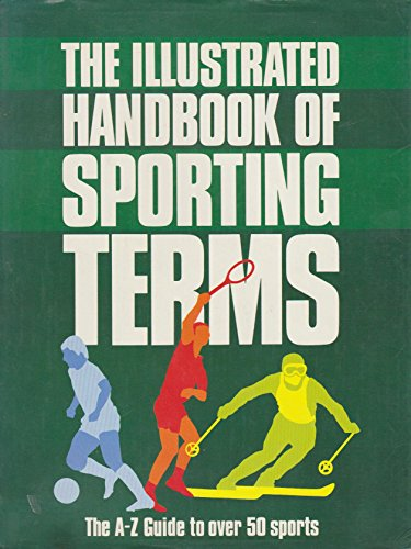 9780861340002: Illustrated Handbook of Sporting Terms: An A-Z to Over 50 Sports