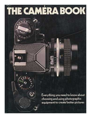 The Camera Book - Everything you need: M.J. Langford
