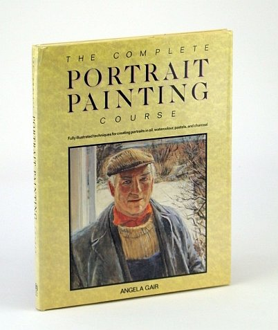 9780861341245: The Complete Portrait Painting Course