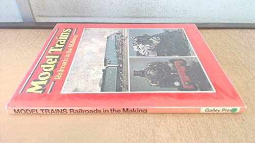 9780861360000: Model Trains : Railroads in the Making