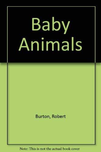 LOVE OF BABY ANIMALS: Burton, Robert