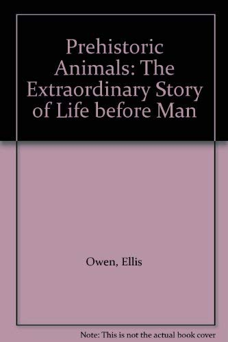 9780861360734: Prehistoric Animals: The Extraordinary Story of Life Before Man