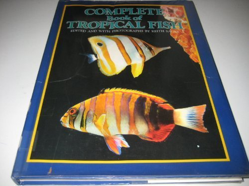 Complete Book of Tropical Fish: KEITH SAGAR