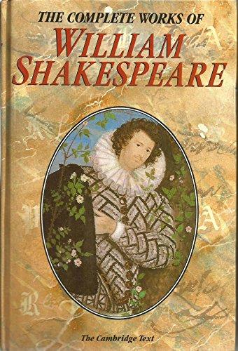THE COMPLETE WORKS OF WILLIAM SHAKESPEARE, Cambridge: William Shakespeare