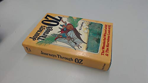 Journeys through Oz: The Wonderful Wizard of Oz; The Marvelous Land of Oz
