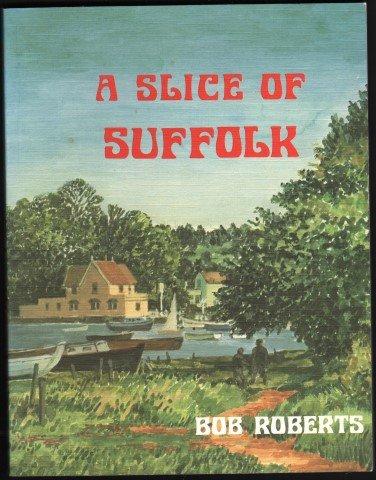 9780861380206: A Slice of Suffolk