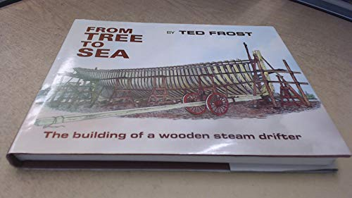9780861380336: From tree to sea: the building of a wooden steam drifter
