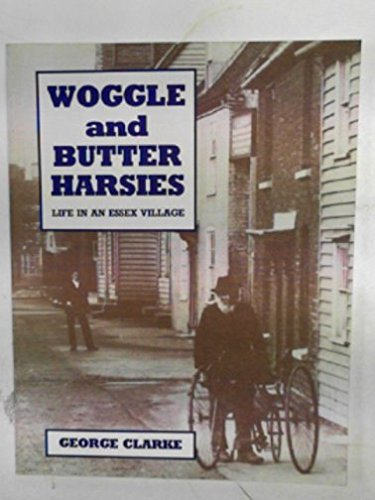9780861380817: Woggle and butter harsies: life in an Essex marshland village