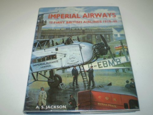 Imperial Airways and the First British Airlines 1919-40