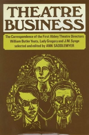 Theatre Business; The Correspondence of the first: Saddlemyer, Ann; William