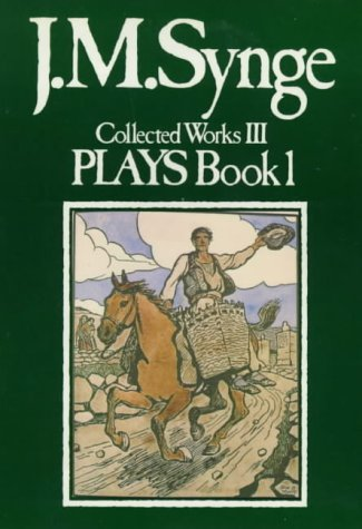 9780861400607: Collected Works: Plays v.3: Plays Vol 3 (J.M. Synge: collected works)