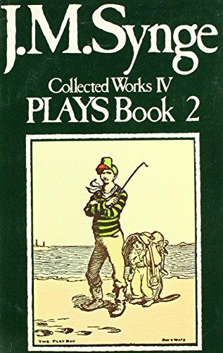9780861400614: Collected Works: Plays v.4: Plays Vol 4 (J.M. Synge: collected works)