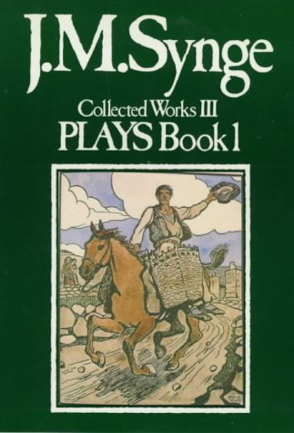 9780861401369: Collected Works: Plays v.3: Plays Vol 3 (J.M. Synge: collected works)