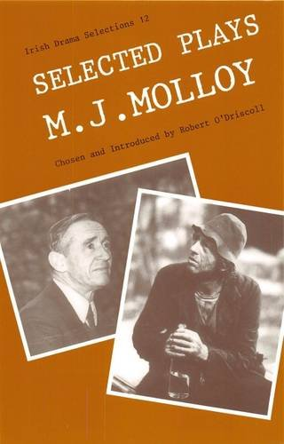 Selected Plays of M.J. Molloy (Irish Drama Selections, 12) (0861401492) by M. J. Molloy; Robert O'Driscoll